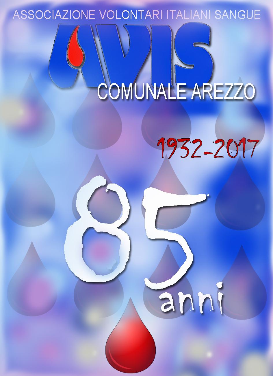 1932/2017 L'AVIS Comunale di Arezzo è lieta di festeggiare con la cittadinanza il suo 85° Anniversario